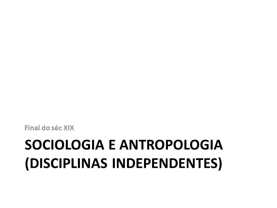 Sociologia e Antropologia (disciplinas independentes)