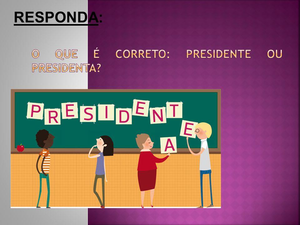 O que é correto: presidente ou presidenta