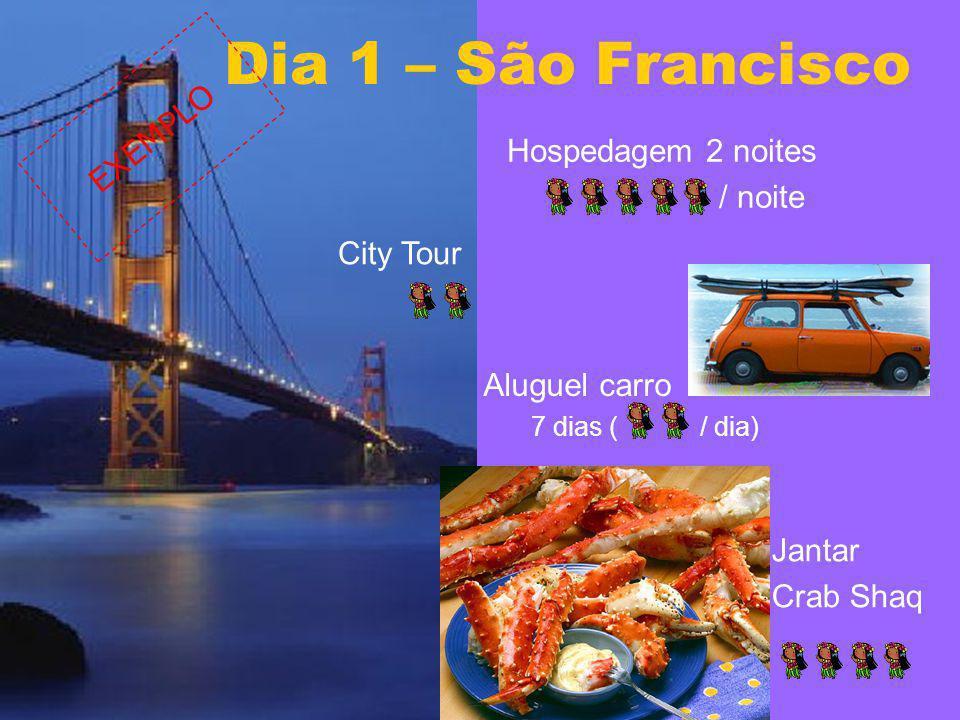 Dia 1 – São Francisco EXEMPLO Hospedagem 2 noites / noite City Tour
