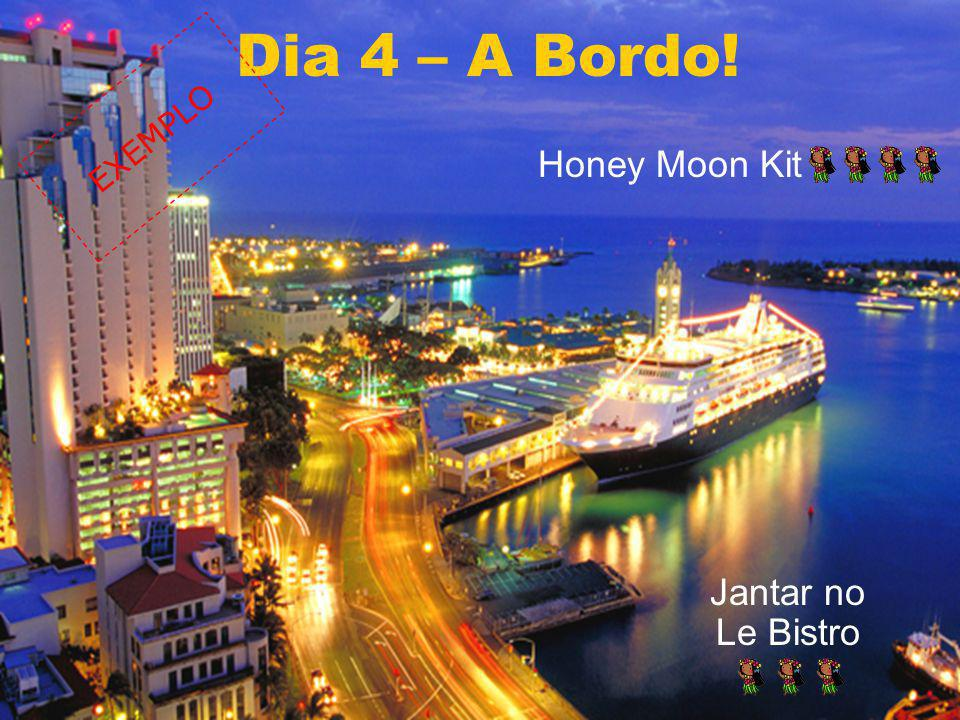 Dia 4 – A Bordo! EXEMPLO Honey Moon Kit Jantar no Le Bistro