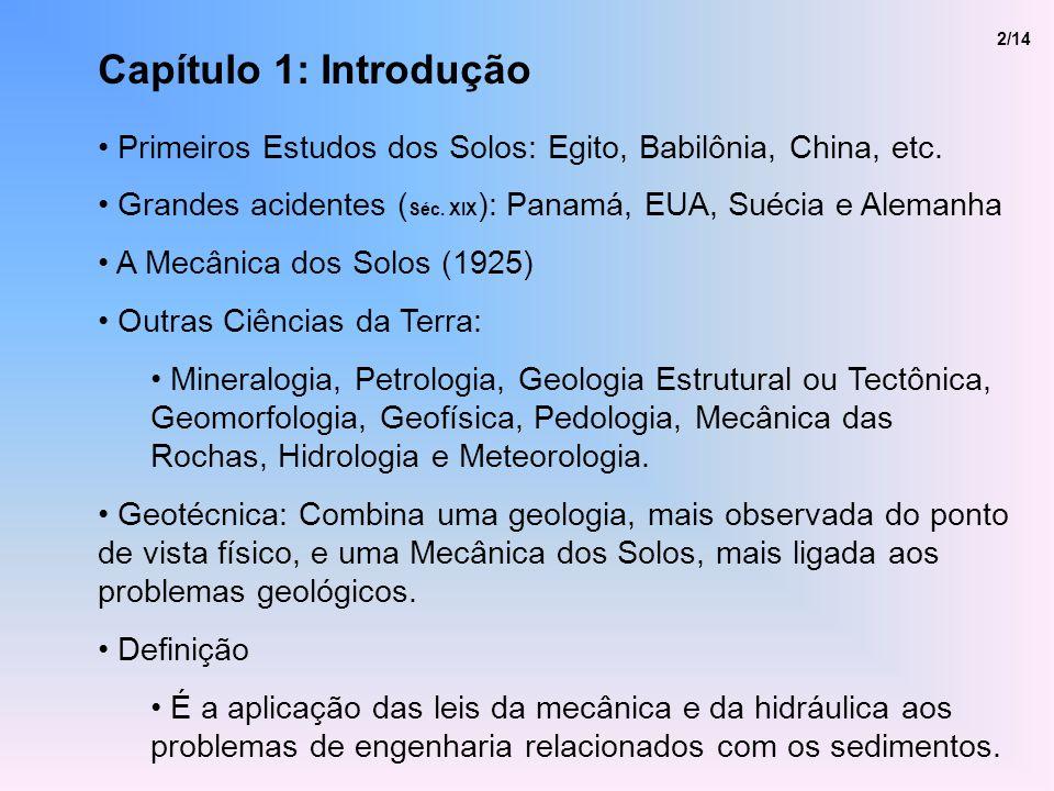 2/14 Capítulo 1: Introdução. Primeiros Estudos dos Solos: Egito, Babilônia, China, etc.