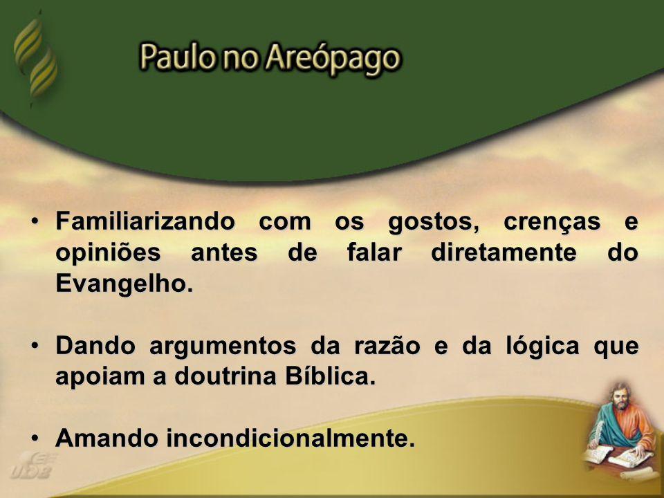Familiarizando com os gostos, crenças e opiniões antes de falar diretamente do Evangelho.
