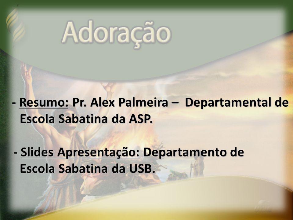 - Resumo: Pr. Alex Palmeira – Departamental de