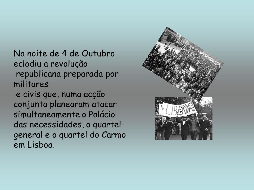 Na noite de 4 de Outubro eclodiu a revolução
