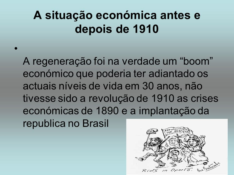 A situação económica antes e depois de 1910