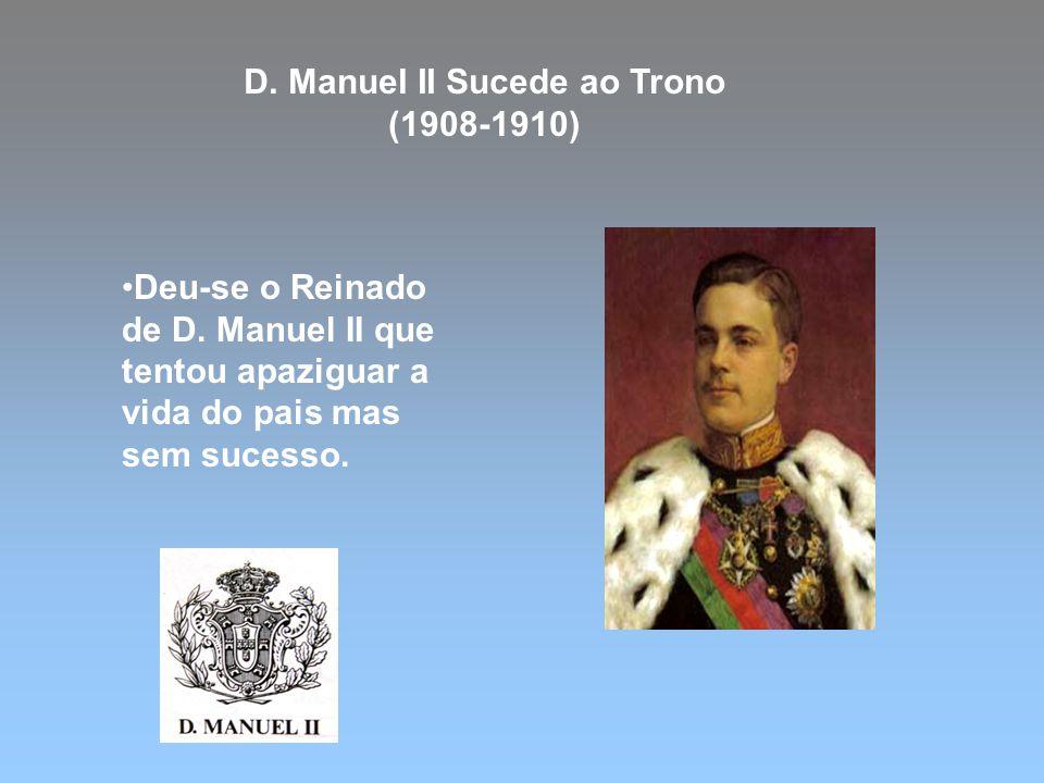 D. Manuel II Sucede ao Trono