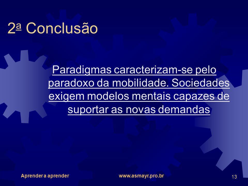 2a Conclusão Paradigmas caracterizam-se pelo paradoxo da mobilidade.