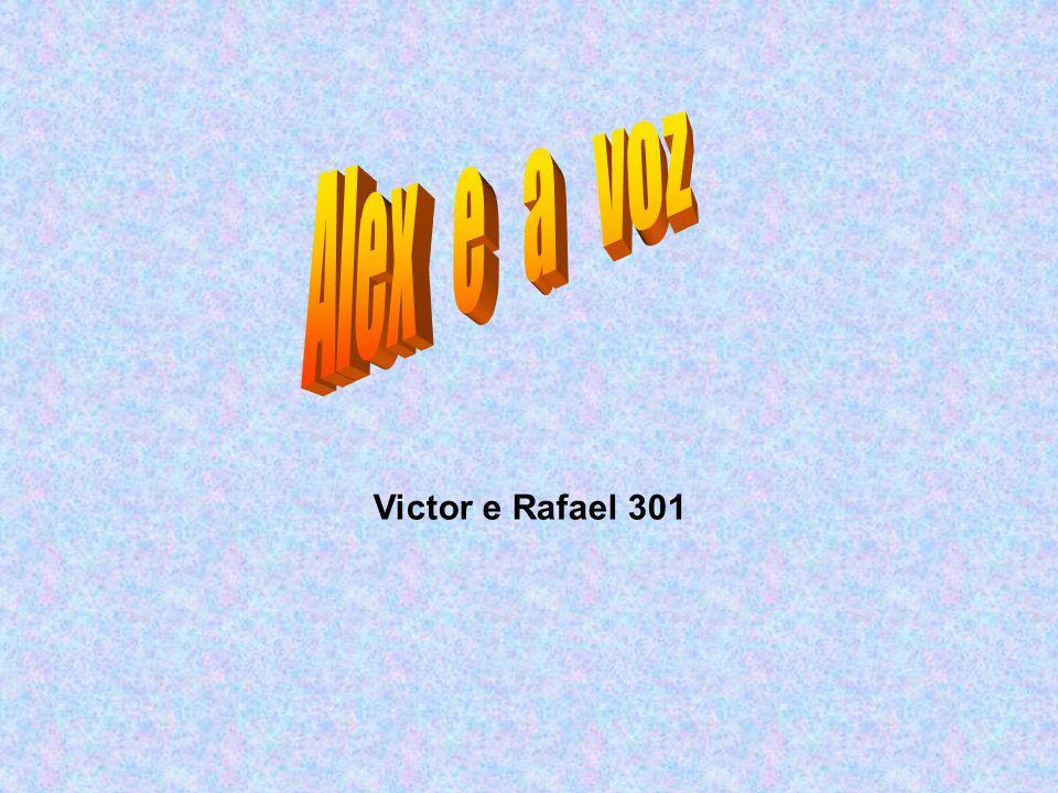 Alex e a voz Victor e Rafael 301