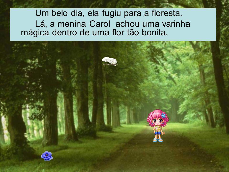 Um belo dia, ela fugiu para a floresta.