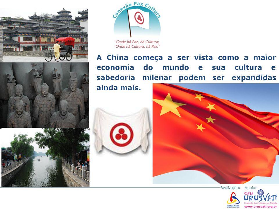 A China começa a ser vista como a maior economia do mundo e sua cultura e sabedoria milenar podem ser expandidas ainda mais.