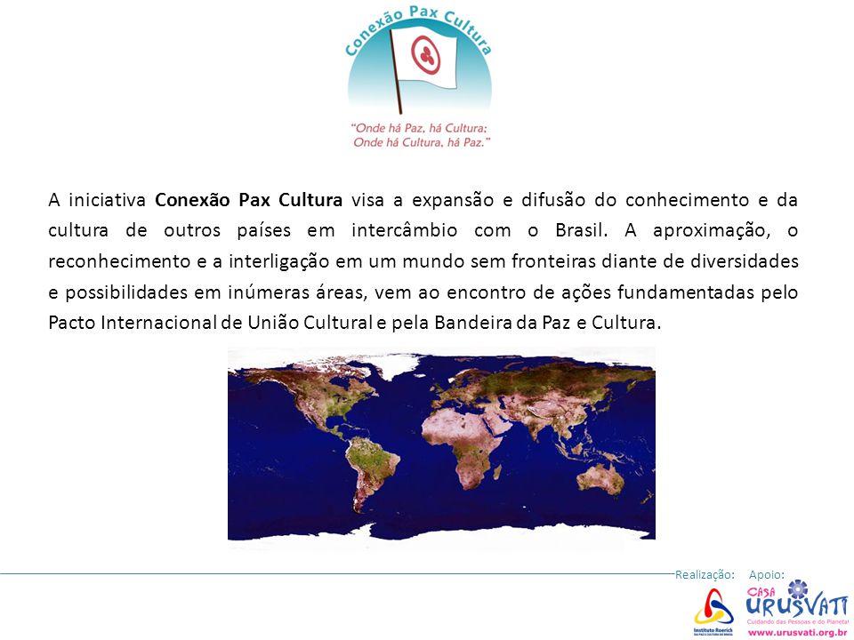 A iniciativa Conexão Pax Cultura visa a expansão e difusão do conhecimento e da cultura de outros países em intercâmbio com o Brasil. A aproximação, o reconhecimento e a interligação em um mundo sem fronteiras diante de diversidades e possibilidades em inúmeras áreas, vem ao encontro de ações fundamentadas pelo Pacto Internacional de União Cultural e pela Bandeira da Paz e Cultura.