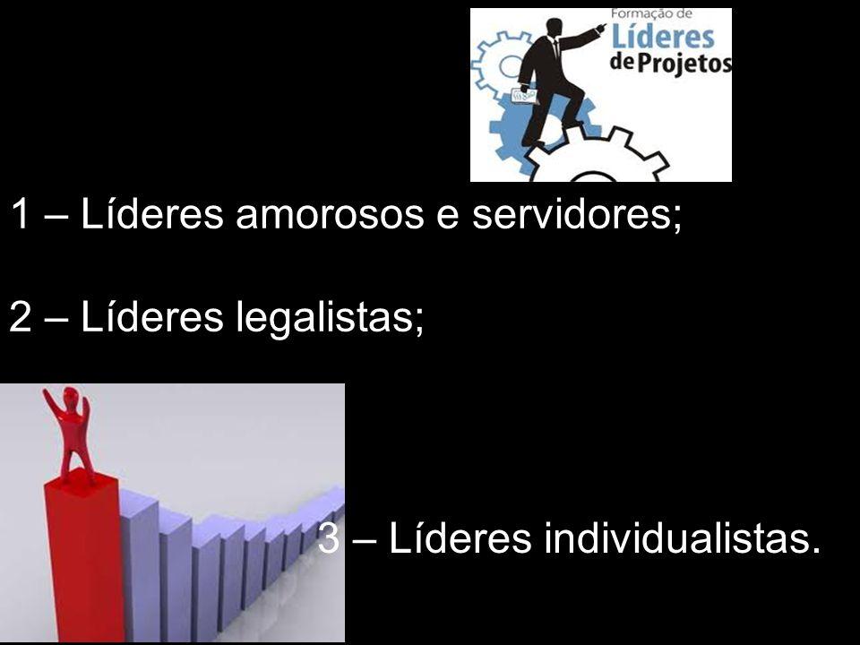 1 – Líderes amorosos e servidores;