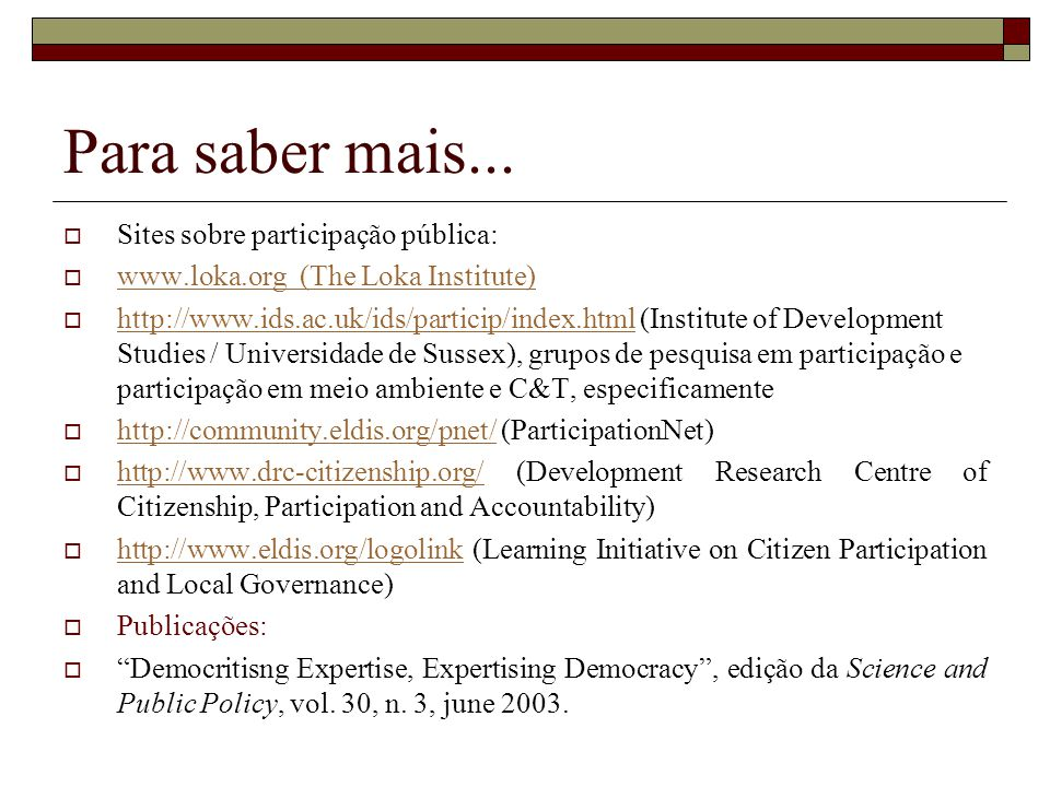 Para saber mais... Sites sobre participação pública:
