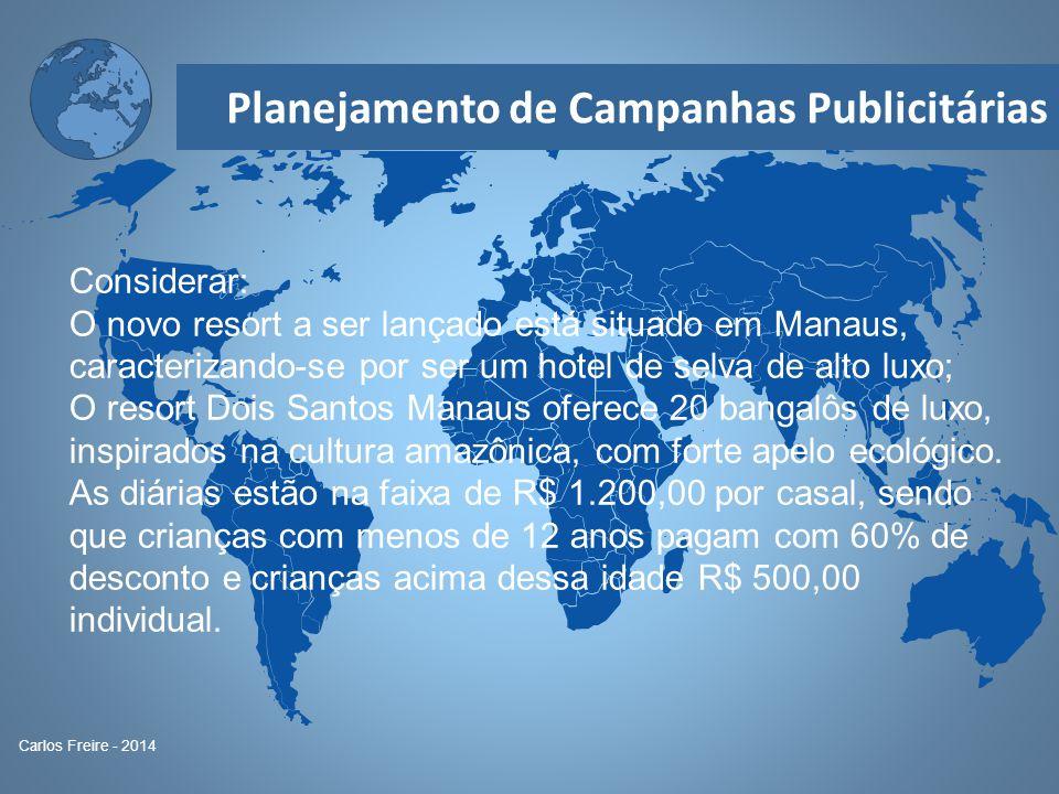 Considerar: O novo resort a ser lançado está situado em Manaus, caracterizando-se por ser um hotel de selva de alto luxo;