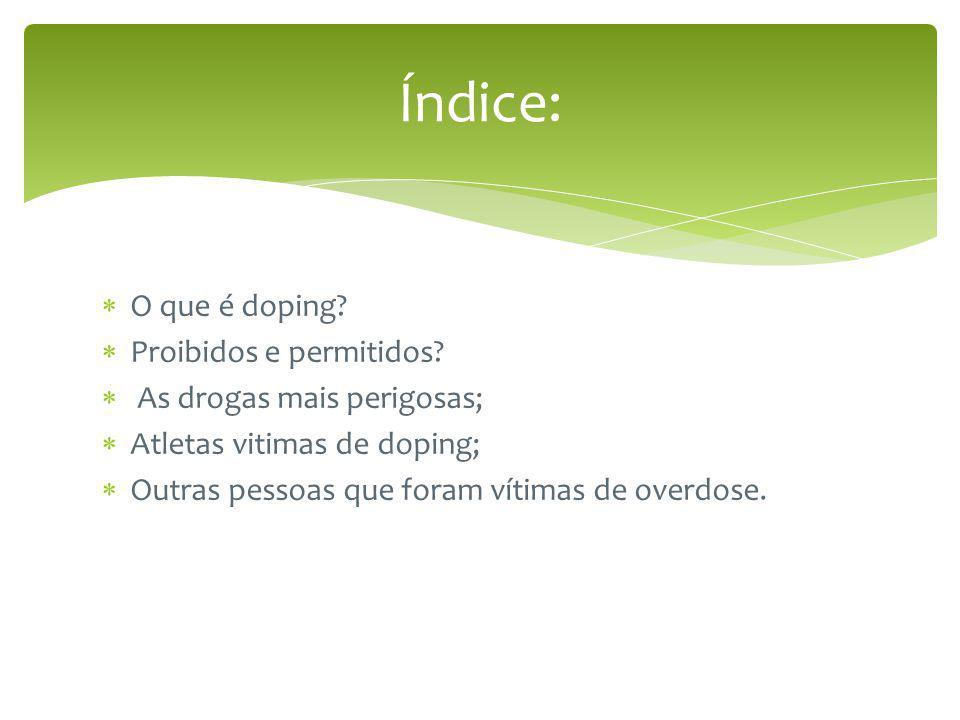 Índice: O que é doping Proibidos e permitidos