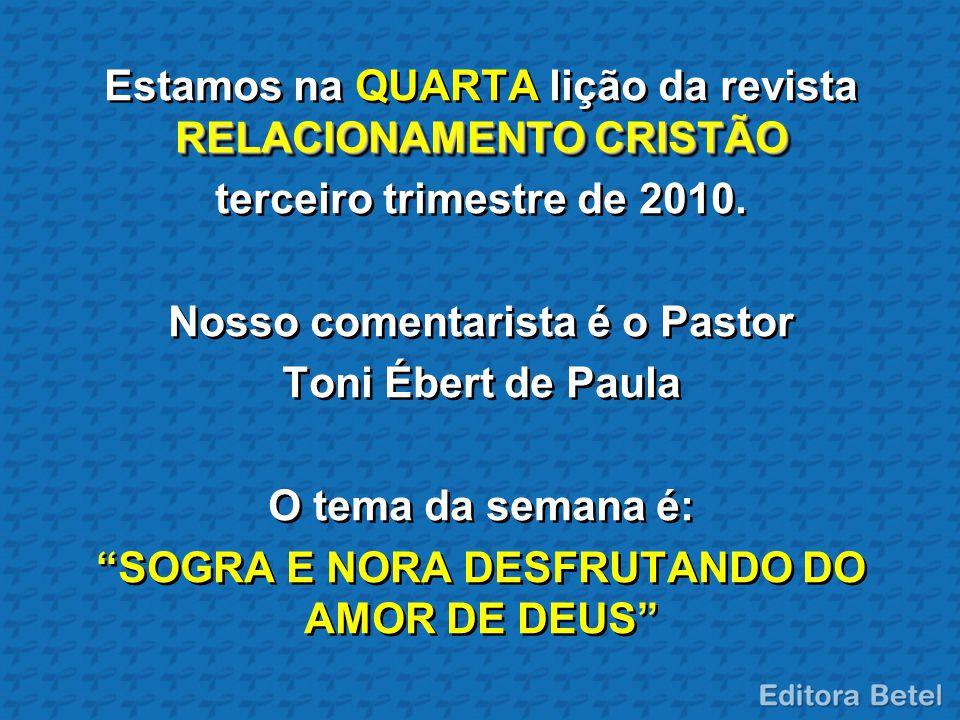 Estamos na QUARTA lição da revista RELACIONAMENTO CRISTÃO