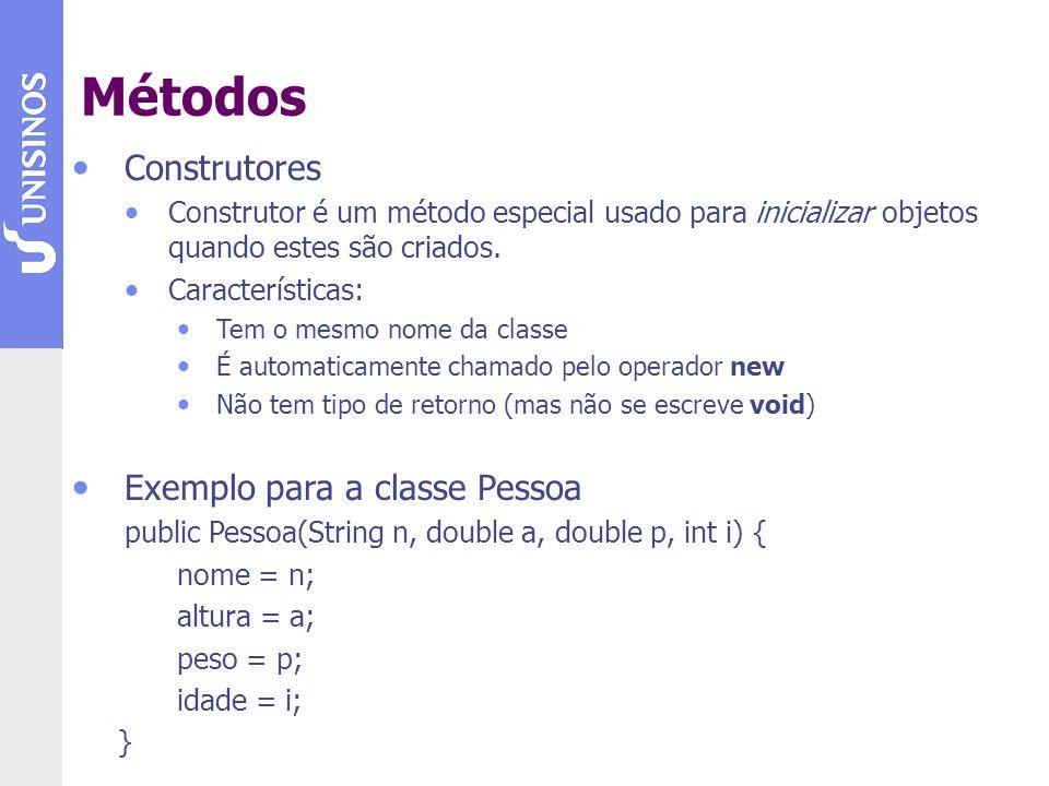 Métodos Construtores Exemplo para a classe Pessoa