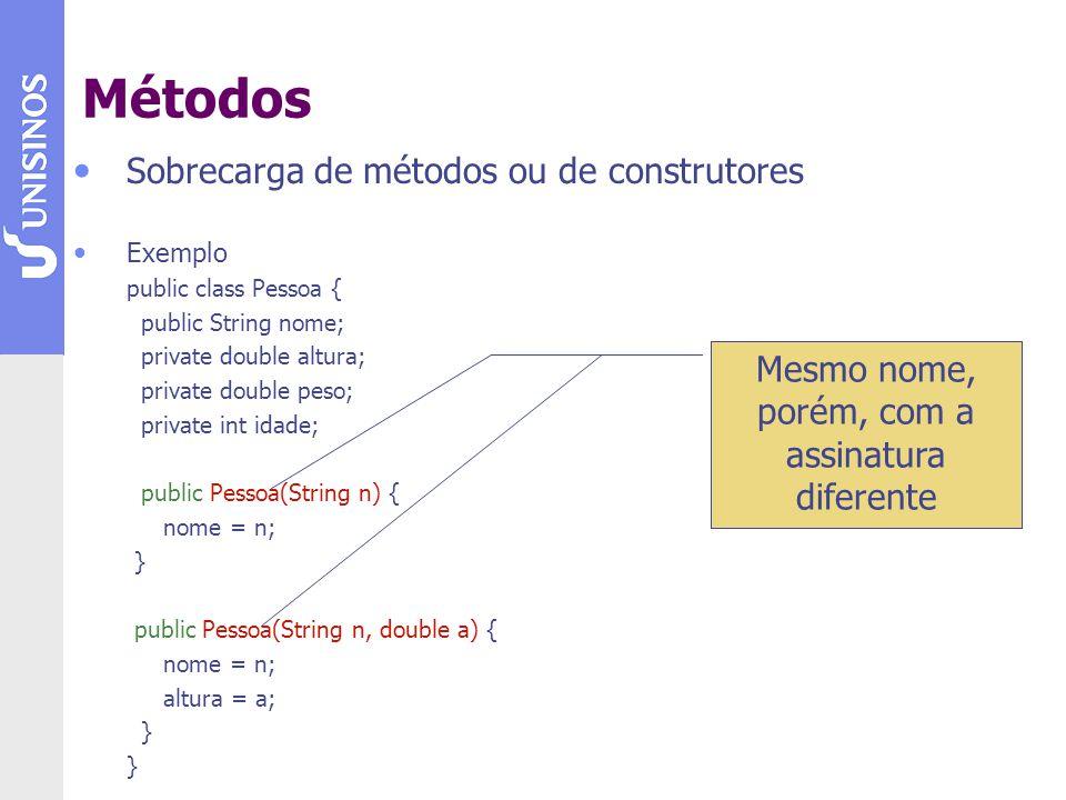 Métodos Sobrecarga de métodos ou de construtores