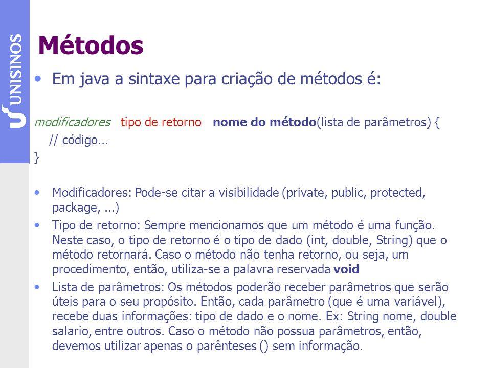 Métodos Em java a sintaxe para criação de métodos é: