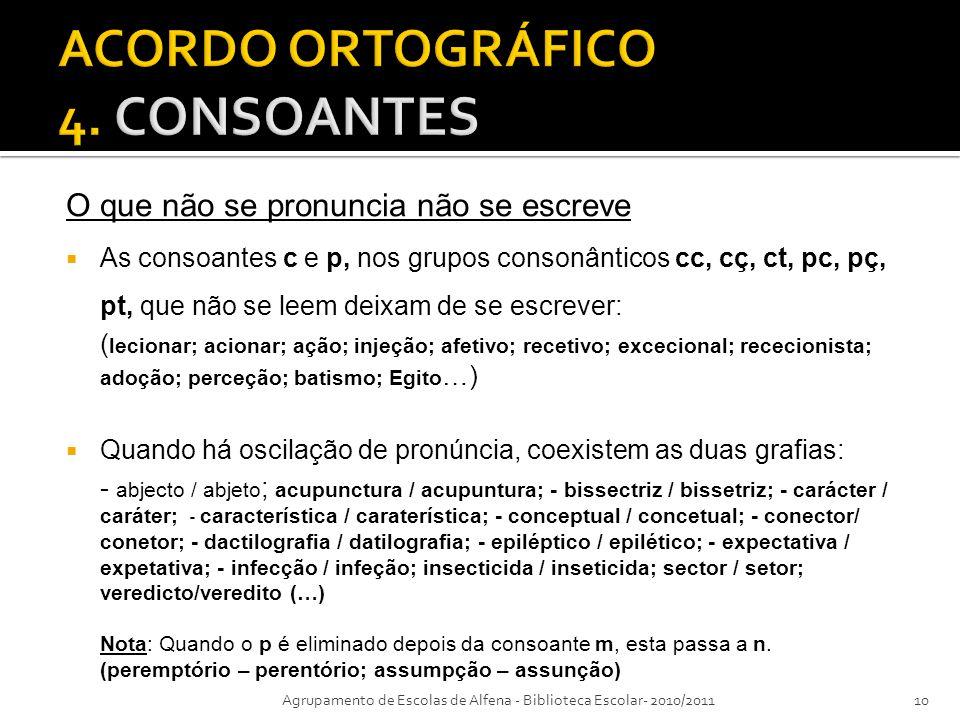 ACORDO ORTOGRÁFICO 4. CONSOANTES