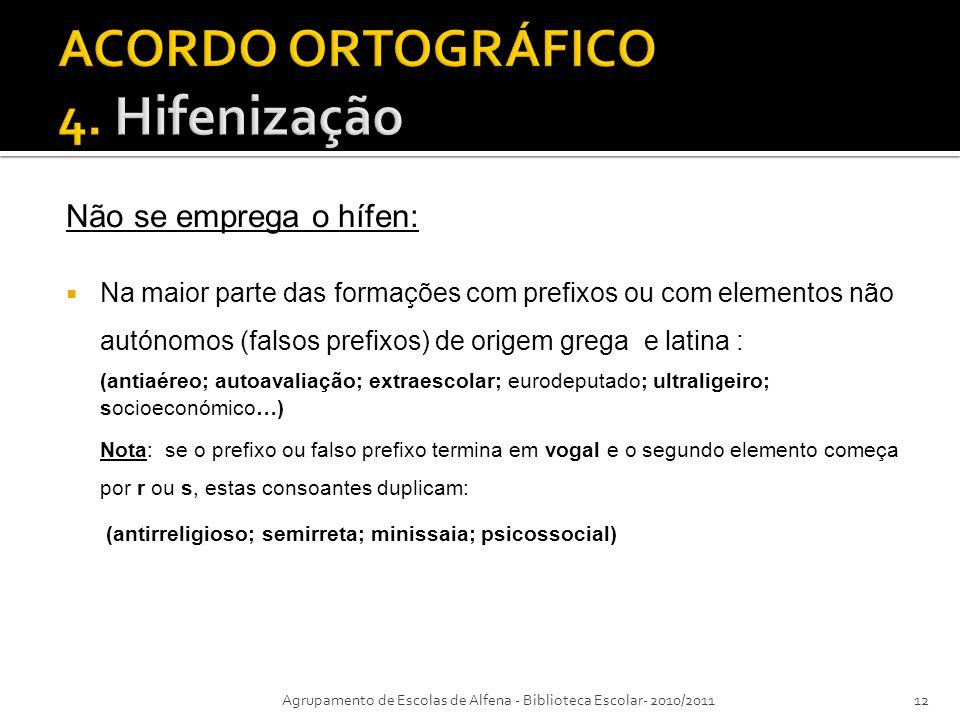 ACORDO ORTOGRÁFICO 4. Hifenização