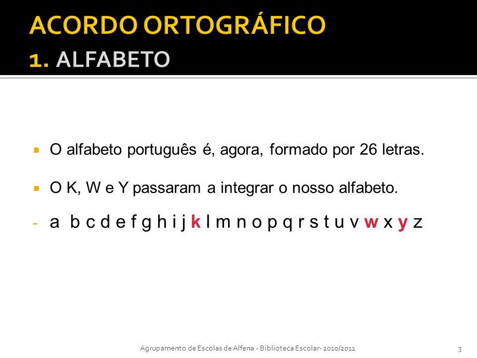 ACORDO ORTOGRÁFICO 1. ALFABETO