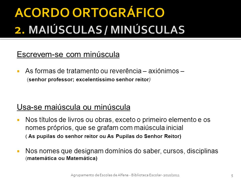 ACORDO ORTOGRÁFICO 2. MAIÚSCULAS / MINÚSCULAS