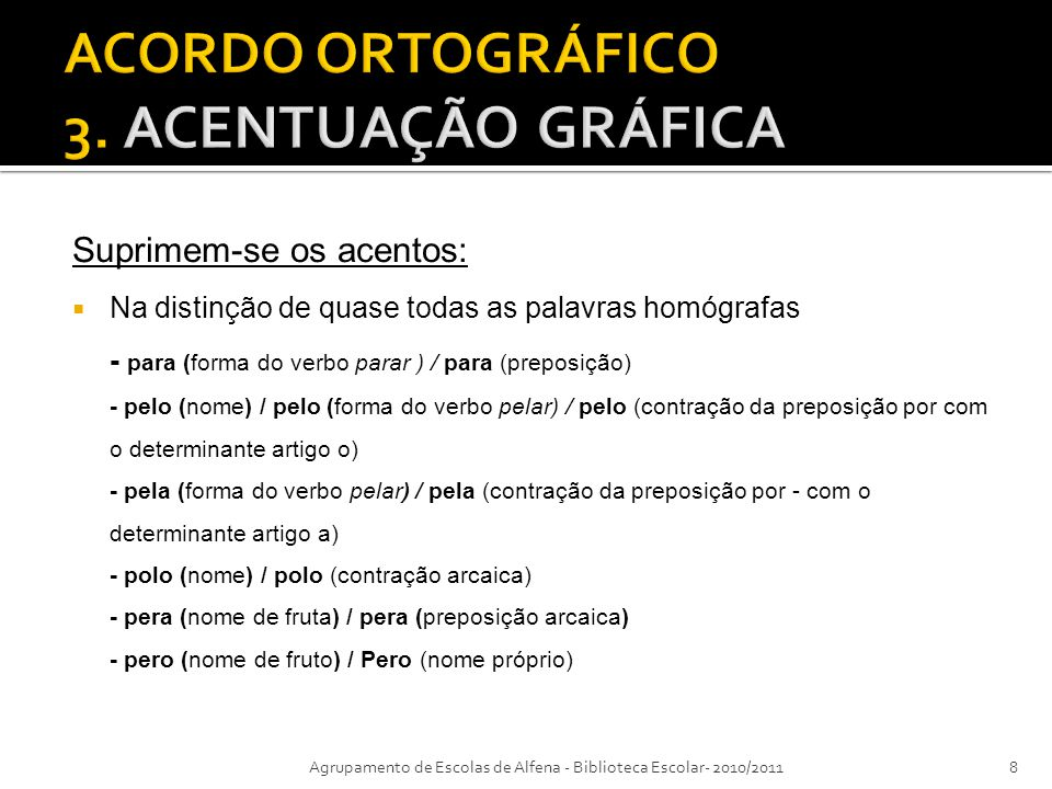 ACORDO ORTOGRÁFICO 3. ACENTUAÇÃO GRÁFICA
