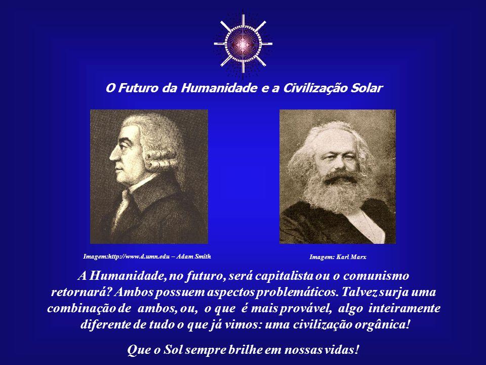 ☼ A Humanidade, no futuro, será capitalista ou o comunismo