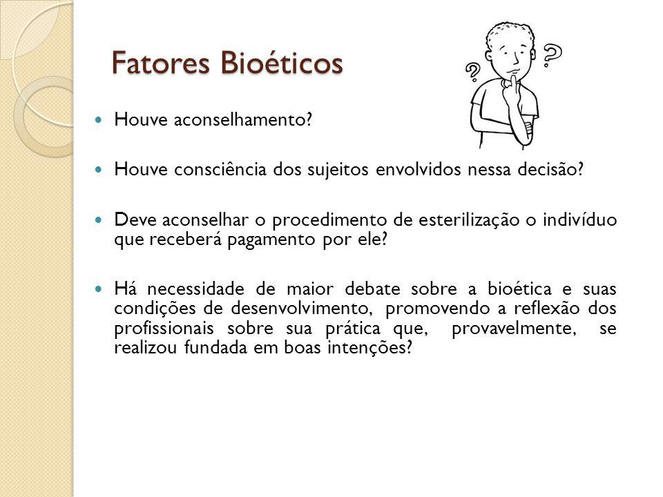 Fatores Bioéticos Houve aconselhamento