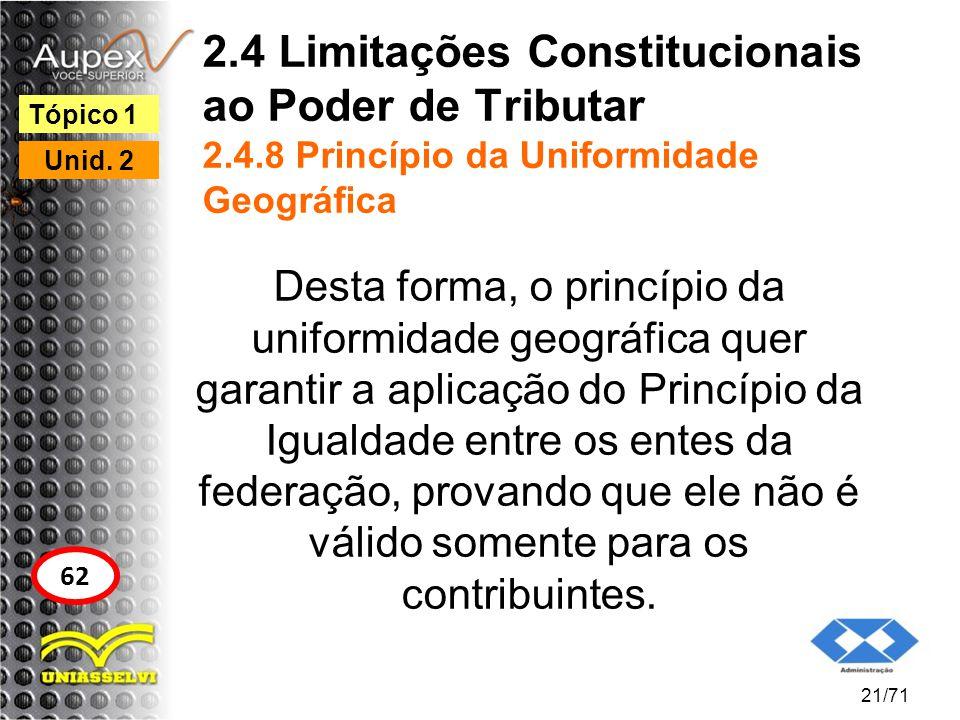 2. 4 Limitações Constitucionais ao Poder de Tributar 2. 4