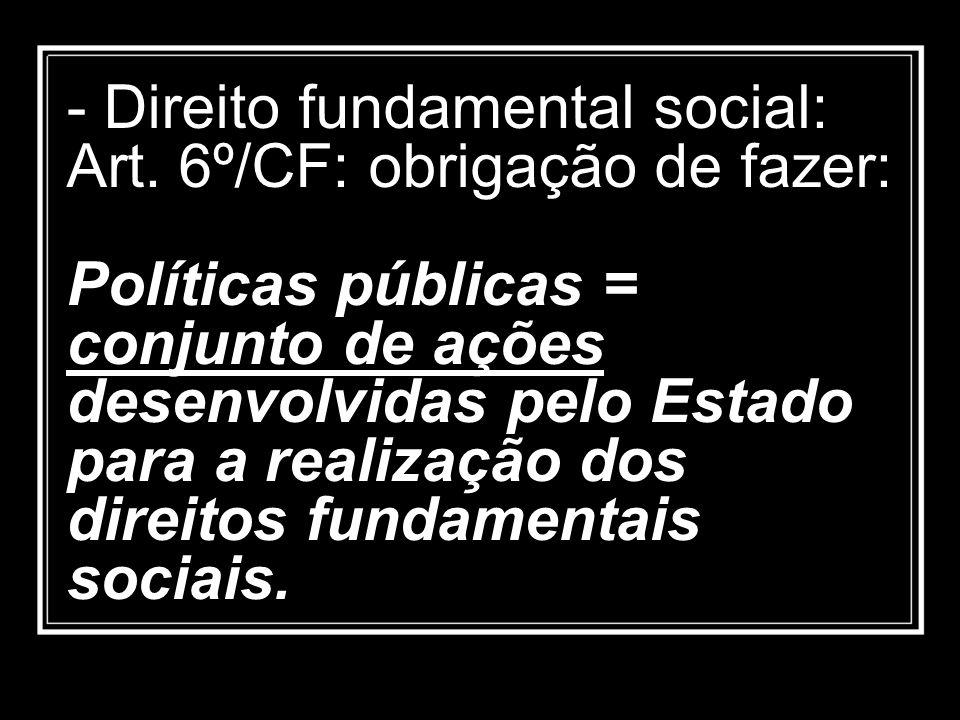 - Direito fundamental social: Art