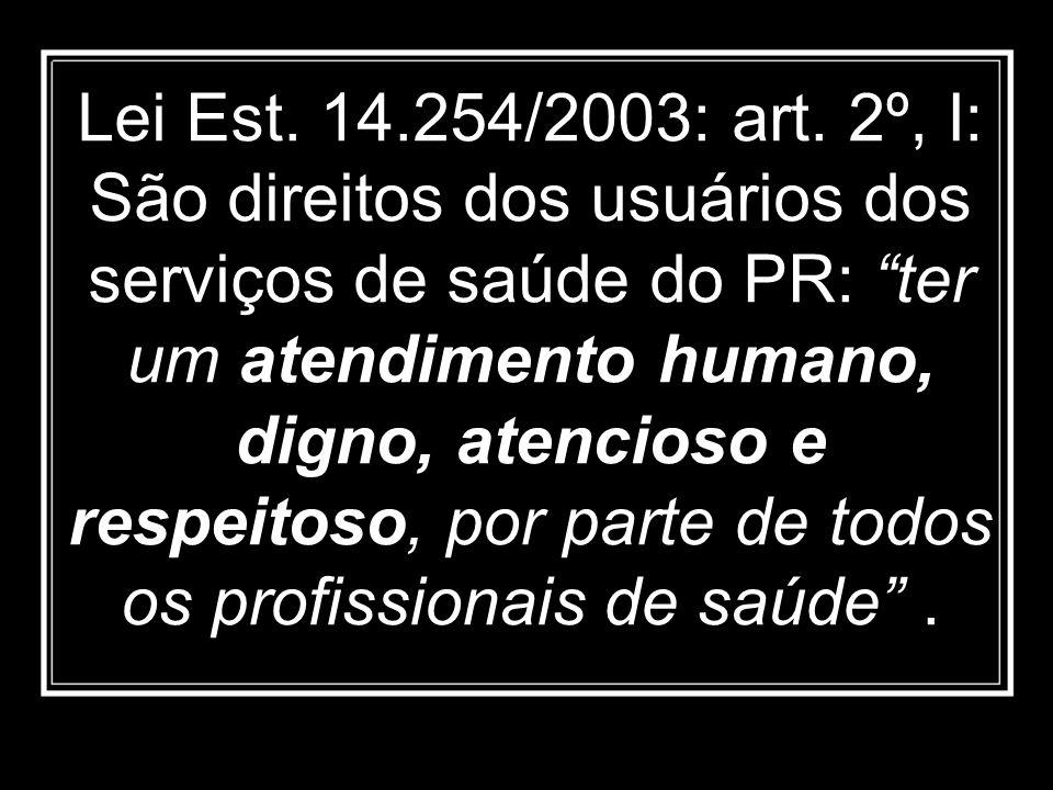 Lei Est. 14.254/2003: art.