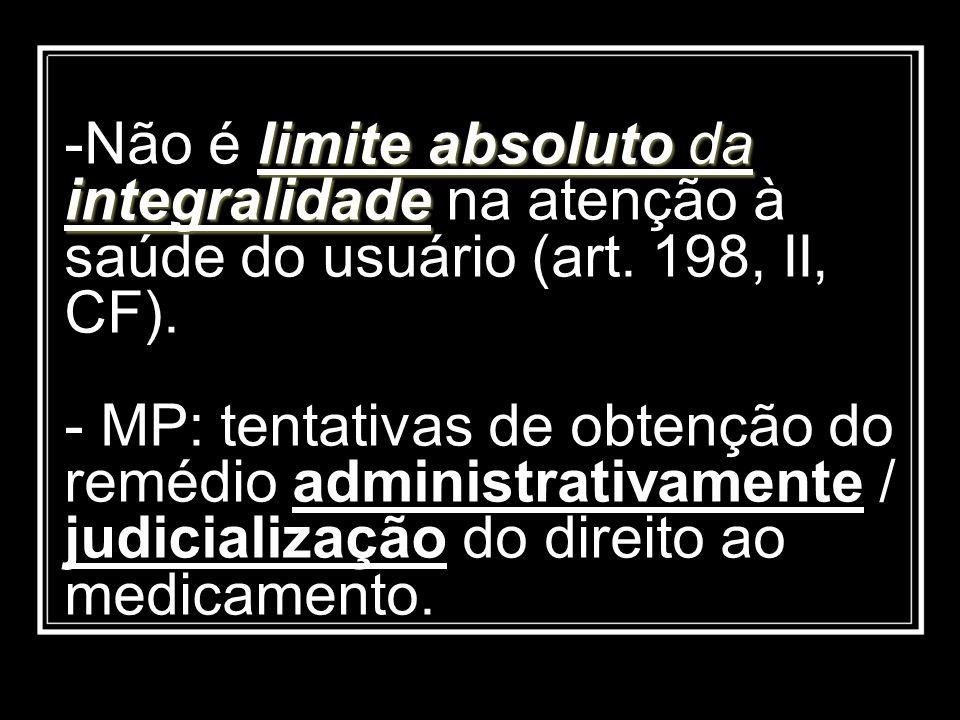 Não é limite absoluto da integralidade na atenção à saúde do usuário (art.