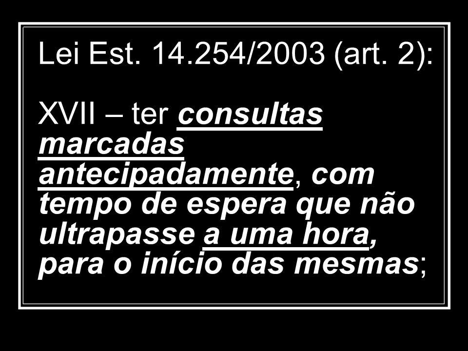 Lei Est. 14.254/2003 (art.