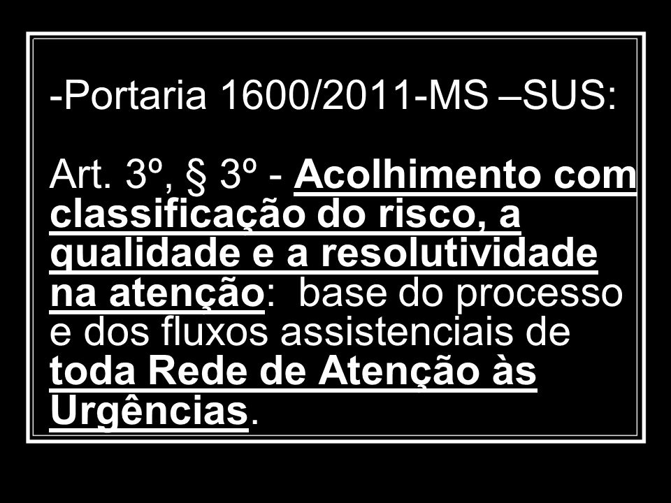 Portaria 1600/2011-MS –SUS: Art