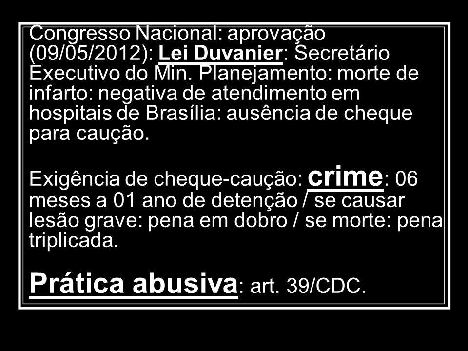 Congresso Nacional: aprovação (09/05/2012): Lei Duvanier: Secretário Executivo do Min.