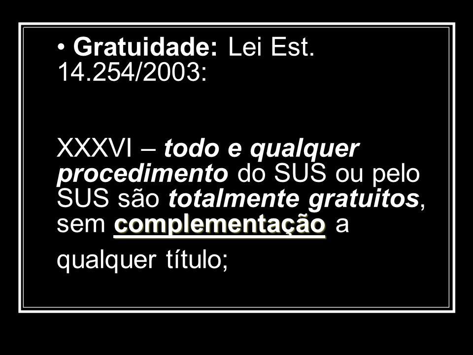 • Gratuidade: Lei Est.