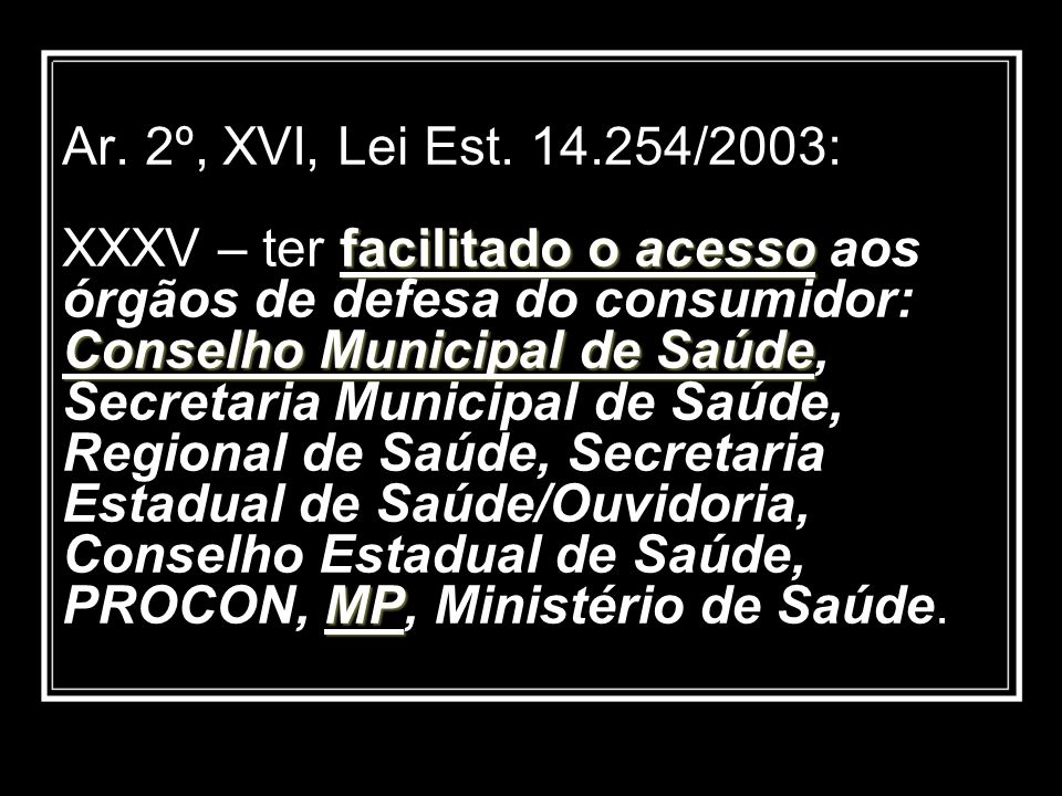 Ar. 2º, XVI, Lei Est.