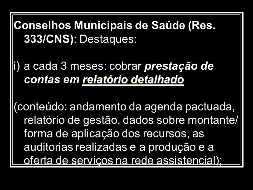 Conselhos Municipais de Saúde (Res. 333/CNS): Destaques: