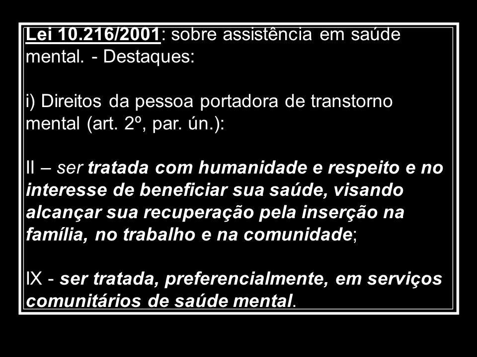 Lei 10.216/2001: sobre assistência em saúde mental. - Destaques: