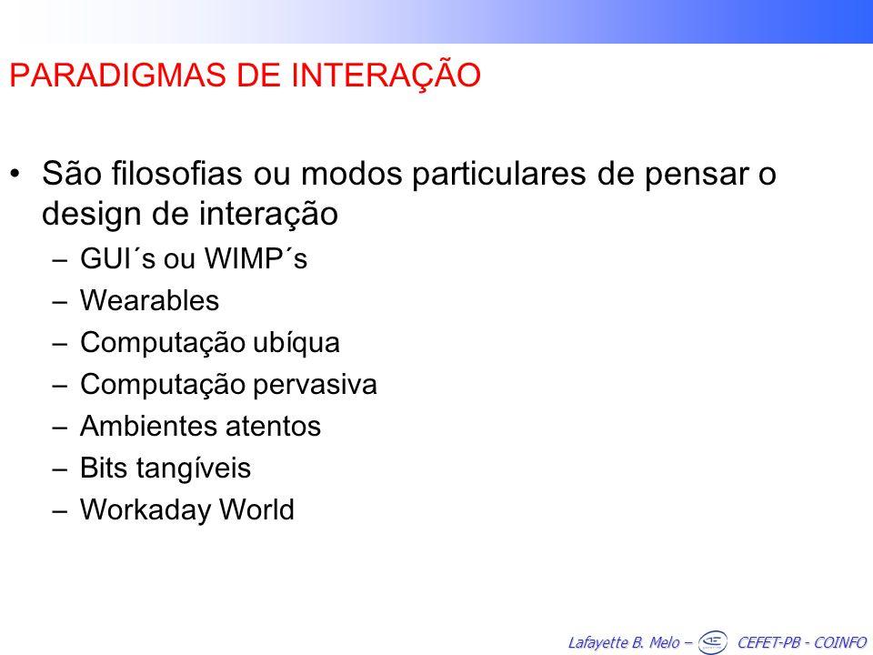 São filosofias ou modos particulares de pensar o design de interação