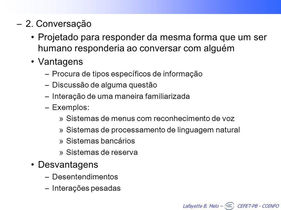 2. Conversação Projetado para responder da mesma forma que um ser humano responderia ao conversar com alguém.