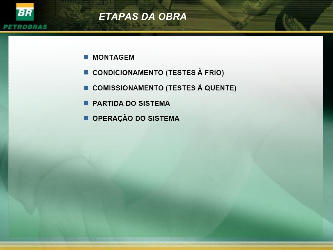 ETAPAS DA OBRA MONTAGEM CONDICIONAMENTO (TESTES À FRIO)