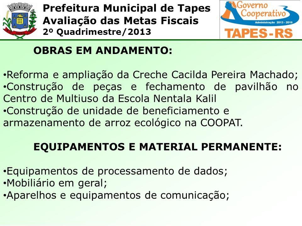 OBRAS EM ANDAMENTO: Reforma e ampliação da Creche Cacilda Pereira Machado;