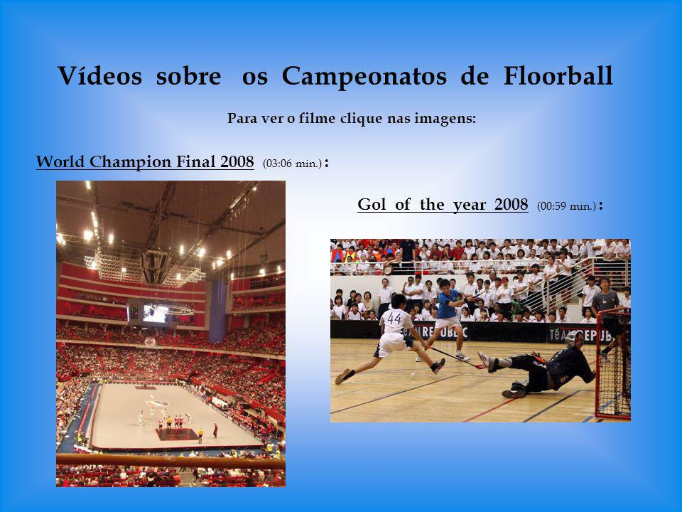 Vídeos sobre os Campeonatos de Floorball