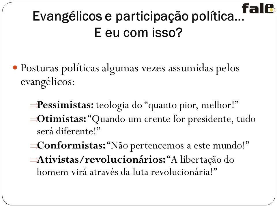 Evangélicos e participação política… E eu com isso
