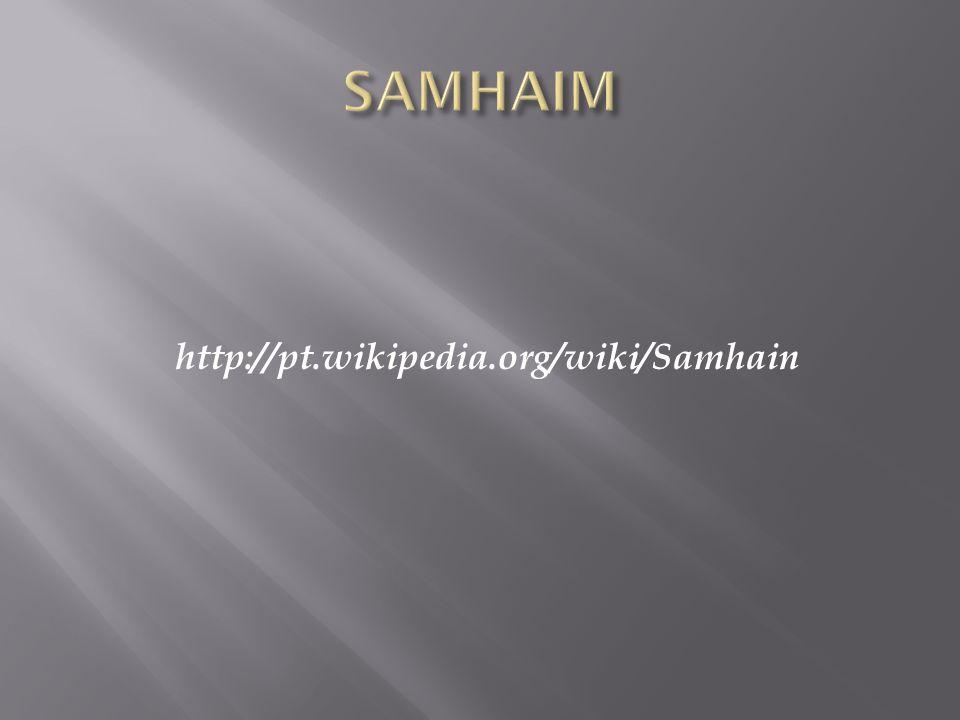 SAMHAIM http://pt.wikipedia.org/wiki/Samhain