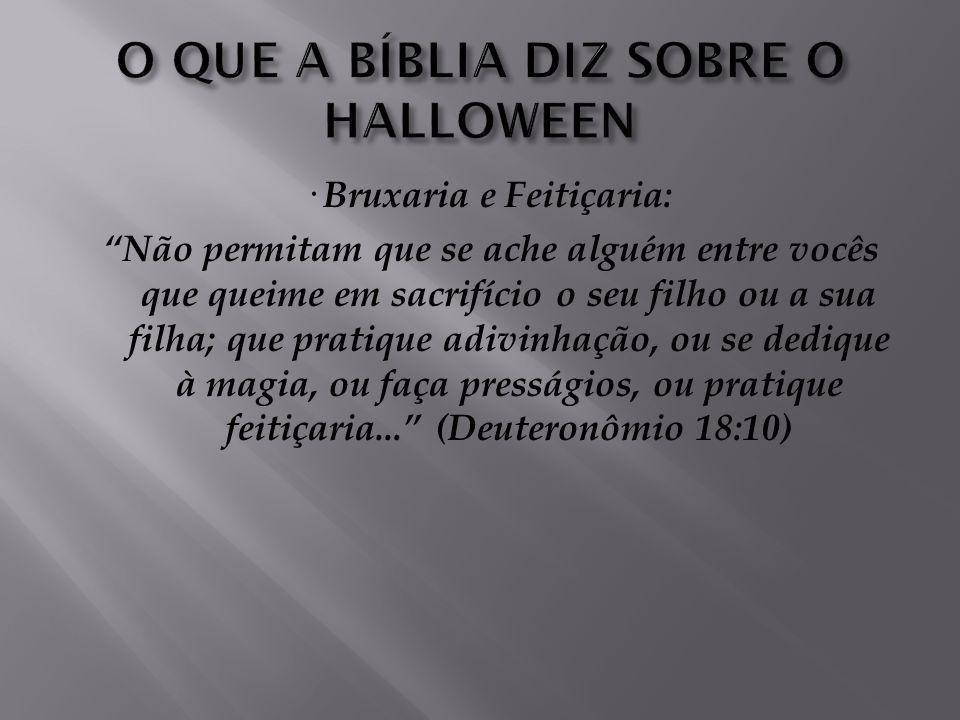 O QUE A BÍBLIA DIZ SOBRE O HALLOWEEN