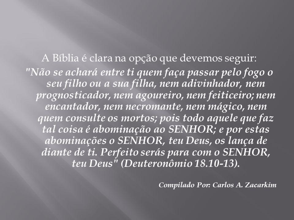 A Bíblia é clara na opção que devemos seguir: